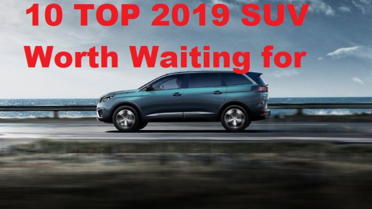 2018 Trucks Worth Waiting For >> Best Future Suv Worth Waiting For In 2020 Best Rated Car 2020