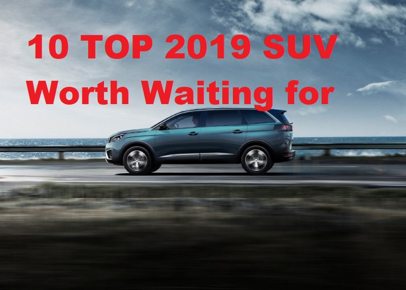 2019 SUV Worth Waiting for